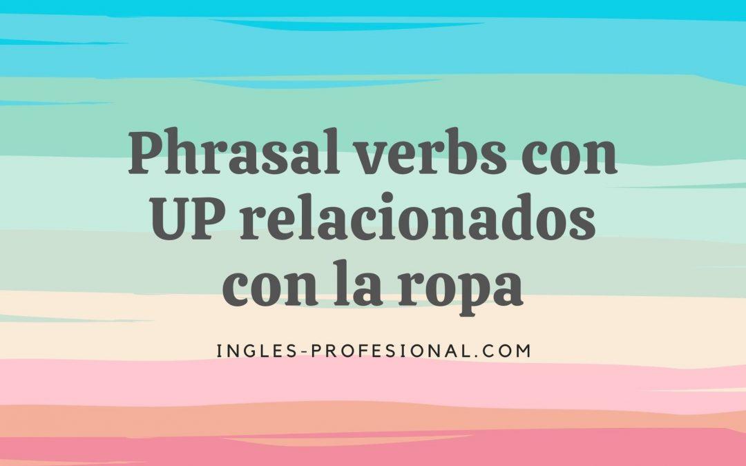 """Phrasal verbs con """"up"""" relacionados con ropa"""
