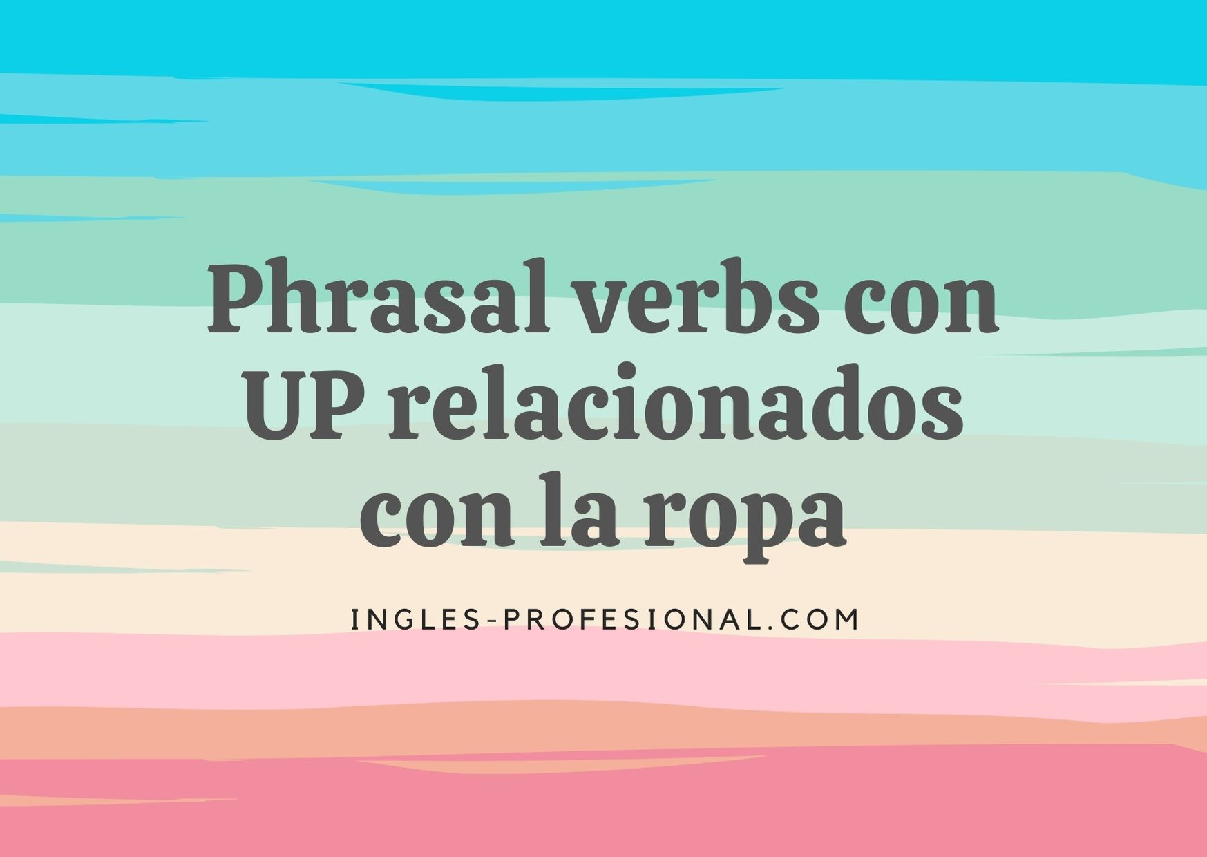 phrasal verbs con up relacionados con la ropa