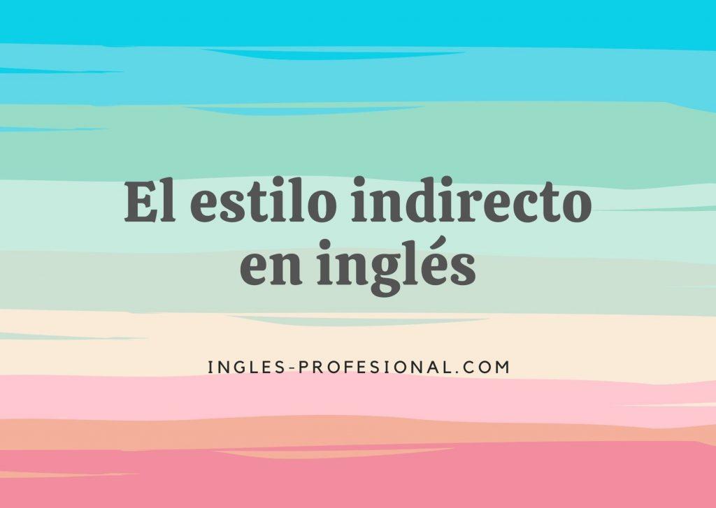 el estilo indirecto en ingles