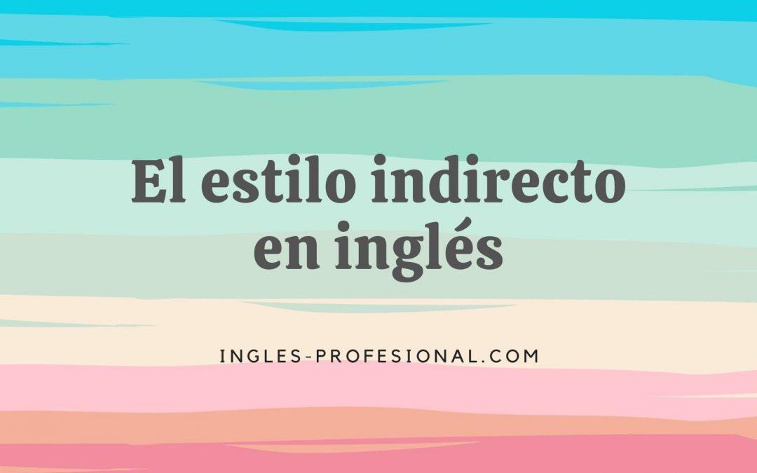 Estilo indirecto en inglés