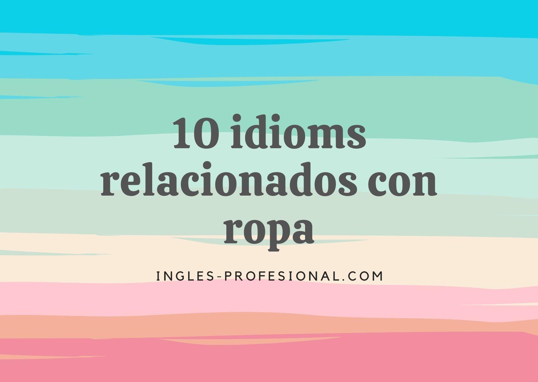 10 Idioms relacionados con ropa