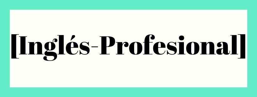 [Inglés-profesional]