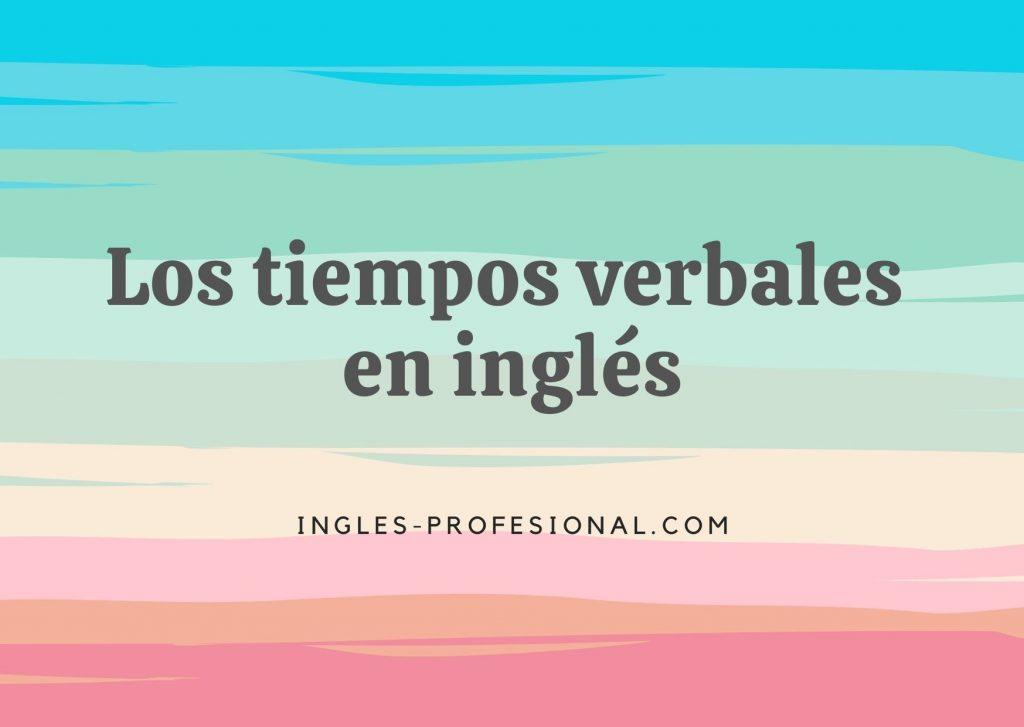 tiempos verbales en inglés